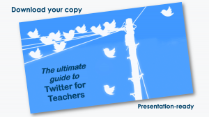 Download your Free Guide to Twitter for Teachers