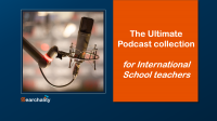 Download The Ultimate Podcast collection for International School Teachers